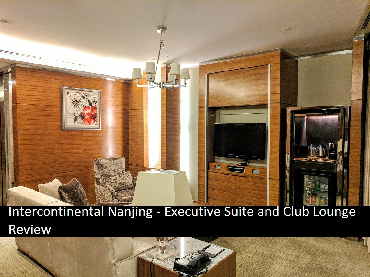 Intercontinental Nanjing – Executive Suite and Club Lounge Review