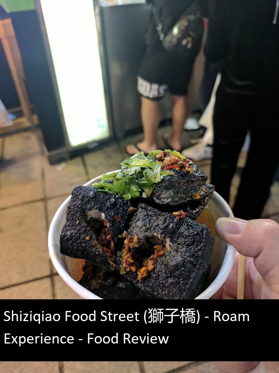 Shiziqiao Food Street (獅子橋) – Roam Experience – Food Review