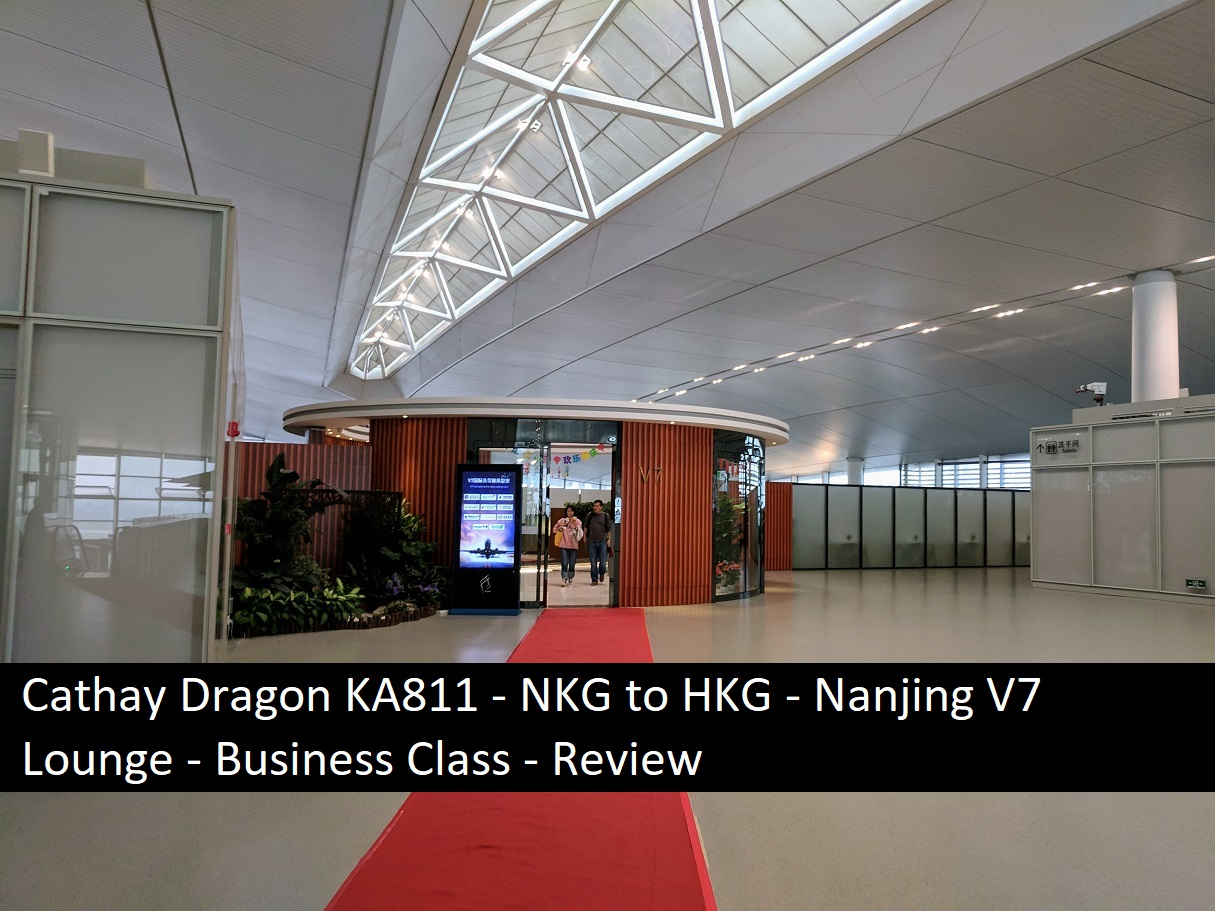 Cathay Dragon KA811 – NKG to HKG – Nanjing V7 Lounge – Business Class – Review